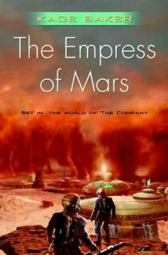 BOOK REVIEW | The Empress of Mars by Kage Baker Image