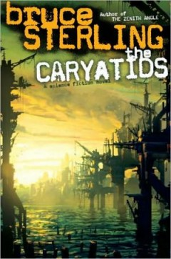 BOOK REVIEW | The Caryatids by Bruce Sterling Image