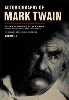 BOOK REVIEW | Autobiography of Mark Twain, Vol. 1: The Complete and Authoritative Edition Image