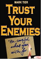 Trust Your Enemies by Mark Tier