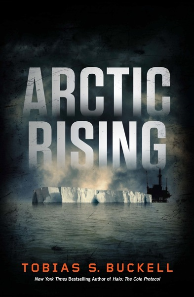 Arctic Rising by Tobias S. Buckell
