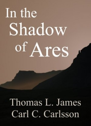 In the Shadow of Ares by Thomas L. James and Carl C. Carlsson