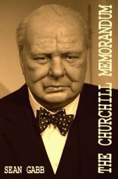 The Churchill Memorandum by Sean Gabb
