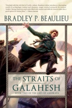 The Straits of Galahesh by Bradley P. Beaulieu