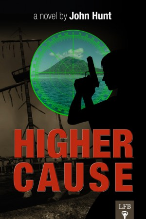 Higher Cause by John Hunt
