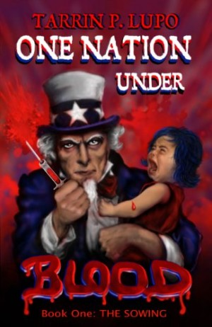 One Nation Under Blood by Tarrin P. Lupo