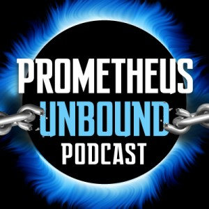 Prometheus Unbound Podcast