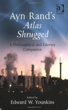 Ayn Rand's Atlas Shrugged, edited by Ed Younkins