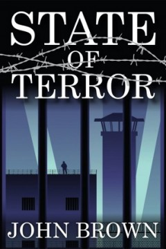 State of Terror by John Brown (Dystopian Thriller)