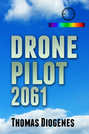 Drone Pilot 2061 by Thomas Diogenes (Science Fiction)